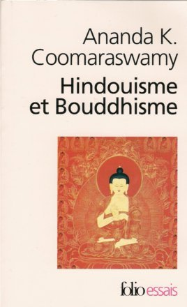 Ananda K. Coomaraswamy : compilation : Hindouisme et Bouddhisme dans Archives hindouismeetbouddhisme